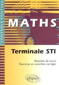 Maths terminale STI : résumés de cours, exercices et contrôles corrigés