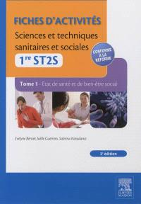 Fiches d'activités sciences et techniques sanitaires et sociales, 1re ST2S. Volume 1, Etat de santé et de bien-être social