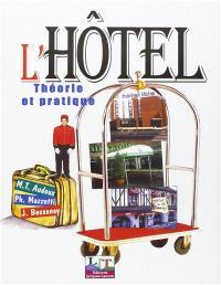 L'hôtel : théorie et pratique