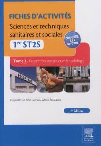 Fiches d'activités sciences et techniques sanitaires et sociales, 1re ST2S. Volume 2, Protection sociale et méthodologie