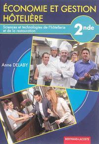 Economie et gestion hôtelière, 2de : sciences et technologies de l'hôtellerie et de la restauration