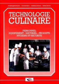 Technologie culinaire : personnel, équipements, matériel, produits, hygiène et sécurité