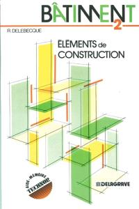 Bâtiment : éléments de construction, CAP, BEP.... Volume 2