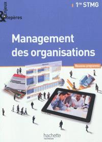Management des organisations, 1re STMG : nouveau programme : format compact
