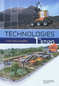 Technologies 1re STI2D : toutes spécialités. Volume 1, Du réel au modèle