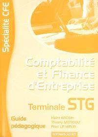 Comptabilité et finance d'entreprise, terminale STG spécialité comptabilité et finance d'entreprise : guide pédagogique