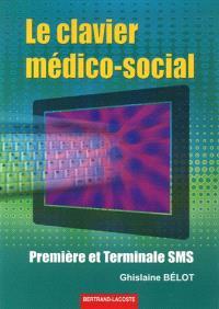 Le clavier médico-social : première et terminale SMS formation continue