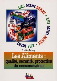 Les aliments : qualité, sécurité, protection du consommateur