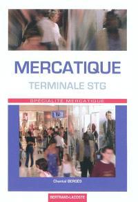 Mercatique terminale STG : spécialité mercatique