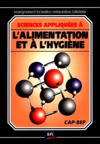 Sciences appliquées à l'alimentation et à l'hygiène : nutrition, microbiologie, règles d'hygiène, CAP-BEP