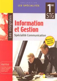 Information et gestion, 1re STG, spécialité communication : manuel élève