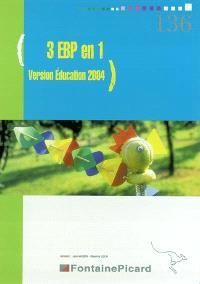 3 EBP en 1, version éducation 2004