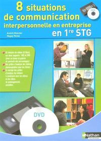 8 situations de communication interpersonnelle en entreprise : coffret communication 1re STG
