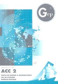 ACC 2, terminale STT ACC : outils de gestion & informatiques, cas de synthèse, épreuve pratique