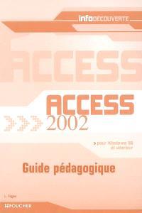 Access 2002 pour Windows 98 et ultérieur : guide pédagogique