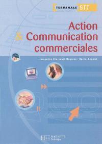 Action et communication commerciales, terminale STT : livre de l'élève