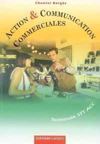 Action et communication commerciales, terminale STT ACC : livre de l'élève