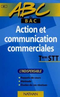Action et communication commerciales, terminales STT : l'indispensable