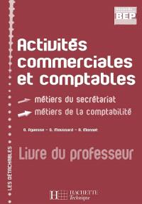 Activités commerciales et comptables : BEP seconde professionnelle, métiers du secrétariat, métiers de la comptabilité : livre du professeur