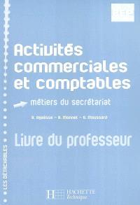 Activités commerciales et comptables : métiers du secrétariat, BEP terminale : livre du professeur