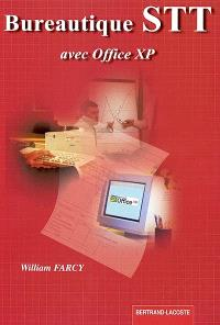 Bureautique STT avec Office XP : Word XP, Excel XP, Explorateur Windows, Access XP, Publisher XP, Powerpoint WP