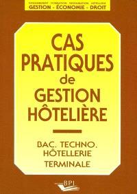 Cas pratiques de gestion hôtelière : bac techno hôtellerie terminale. Volume 1