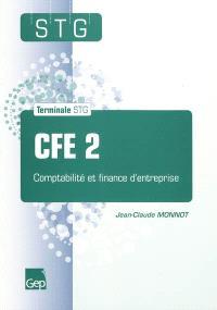 CFE 2 Comptabilité et finance d'entreprise : terminale STG