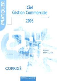 Ciel gestion commerciale 2003 : corrigé