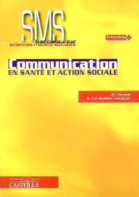 Communication en santé et action sociale : baccalauréat sciences médico-sociales, première