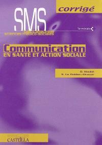 Communication en santé et action sociale : baccalauréat sciences médico-sociales, Terminale : corrigé