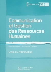 Communication et gestion des ressources humaines Terminale STG : livre du professeur