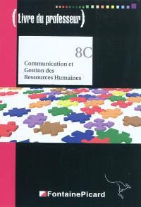 Communication et gestion des ressources humaines, terminale STG : livre professeur