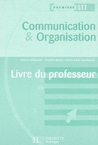 Communication et organisation première STT : livre du professeur