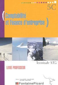 Comptabilité et finance d'entreprise, terminale STG : livre professeur