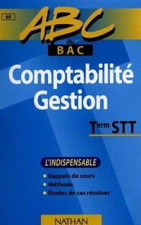 Comptabilité et gestion : terminale STT : l'indispensable