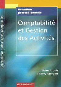 Comptabilité et gestion des activités Première professionnelle, Baccalauréat professionnel Comptabilité : livre de l'élève