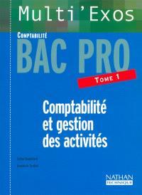 Comptabilité et gestion des activités, bac pro comptabilité. Volume 1