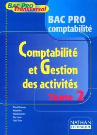Comptabilité et gestion des activités, bac pro comptabilité : livre de l'élève. Volume 2