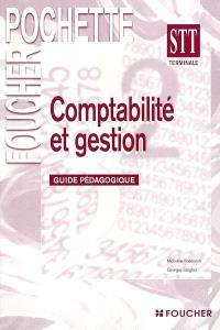 Comptabilité et gestion, terminale STT : guide pédagogique