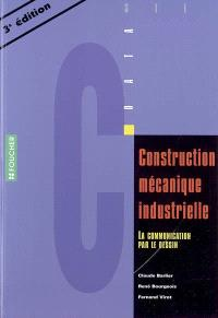 Construction mécanique industrielle : la communication par le dessin