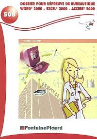 Dossier pour l'épreuve de bureautique Word 2000, Excel 2000, Access 2000, terminale SMS
