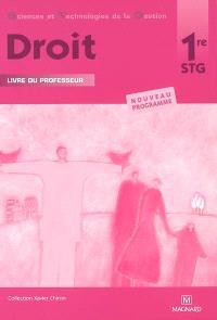 Droit 1re STG : livre du professeur : nouveau programme