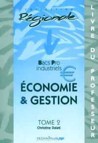 Economie et gestion, bacs pro industriels. Volume 2, Livre du professeur