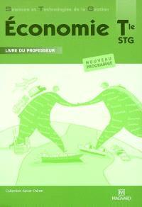Economie terminale STG : livre du professeur : nouveau programme
