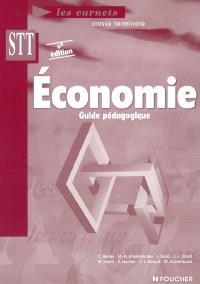 Economie, classe terminale STT : guide pédagogique : économie générale, économie d'entreprise