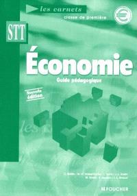 Economie, première STT : guide pédagogique