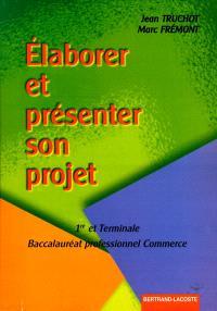 Elaborer et présenter son projet : baccalauréat professionnel commerce