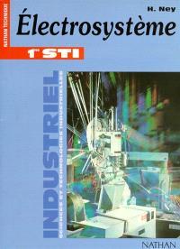 Electrosystème, 1re STI génie électrotechnique : livre de l'élève