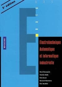 Electrotechnique, automatique et informatique industrielle : conforme aux nouvelles normes C 15.100 de décembre 2002 : livre de l'élève
