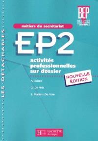 EP2 secrétariat 2de professionnelle-Terminale BEP : métiers du secrétariat : activités professionnelles sur dossiers- livre de l'élève